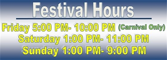 Festival Hours 5 pm-10pm carnival only Saturday 1 pm- 11pm and Sunday 1pm to 9pm