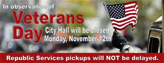 City Hall Closed Monday November 12th in observance of Veterans Day