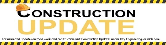 Click here for Construction Updates and road closure information