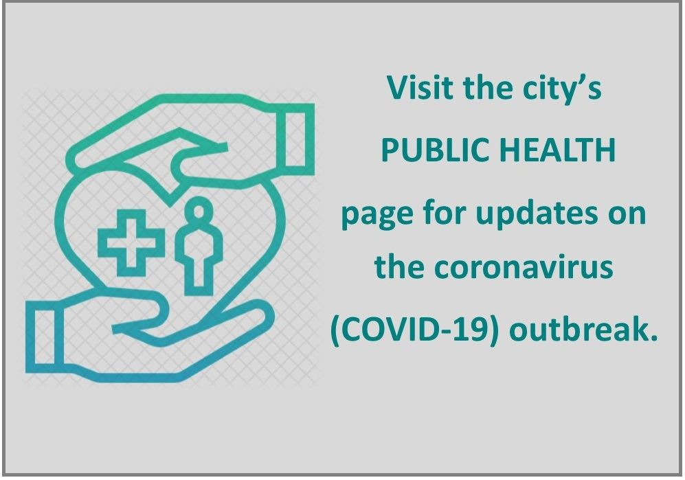 Click Here to visit the city's Public Health Page for updates on the coronavirus.